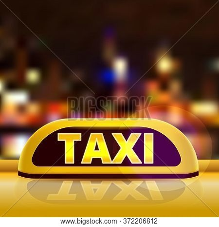 Yellow Taxi Sign On The Roof Of Car In A City Street. New York Taxi Car At Night. Luminous Neon Taxi