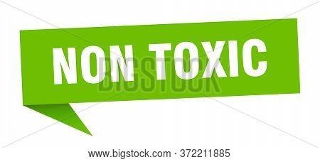 Non Toxic Speech Bubble. Non Toxic Ribbon Sign. Non Toxic Banner