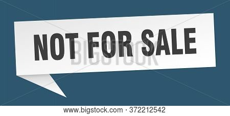 Not For Sale Banner. Not For Sale Speech Bubble. Not For Sale Sign