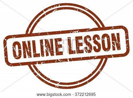 Online Lesson Grunge Stamp. Online Lesson Round Vintage Stamp