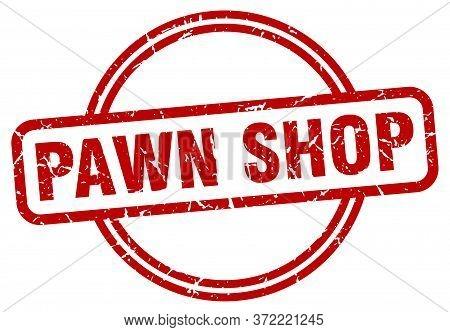 Pawn Shop Stamp. Pawn Shop Round Vintage Grunge Sign. Pawn Shop