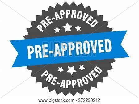 Pre-approved Sign. Pre-approved Blue-black Circular Band Label