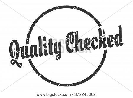 Quality Checked Sign. Quality Checked Round Vintage Grunge Stamp. Quality Checked