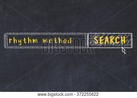 Concept Of Looking For Rhythm Method. Chalk Drawing Of Search Engine And Inscription On Wooden Chalk