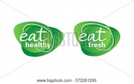 Eat Healthy Stamp And Eat Fresh Sticker - Motivation To Buying Natural Farm Eco-friendly Food Proodu
