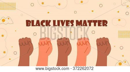 Black Lives Matter Concept Vector. Strong Fist Of African Human. I Cant Breathe Slogan. Fists Of Peo