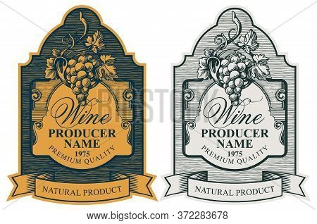 Wine Labels With A Bunch Of Grapes, A Ribbon And A Calligraphic Inscription In A Figured Frame. Vect