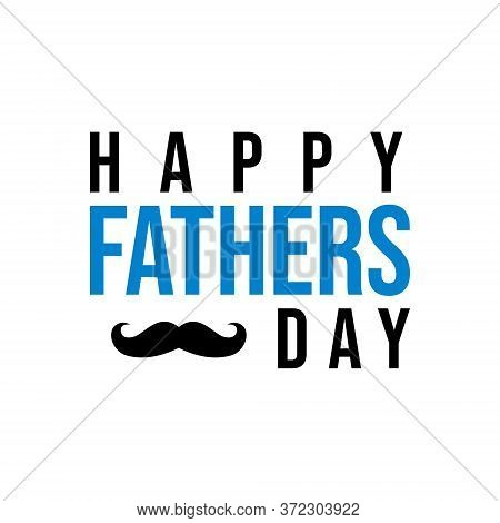 Vector Happy Fathers Day For Background. Happy Fathers Day Text, Happy Fathers Day Lettering Design