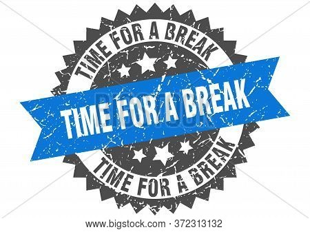 Time For A Break Grunge Stamp With Blue Band. Time For A Break
