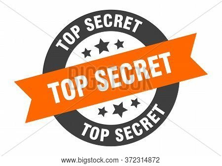 Top Secret Sign. Top Secret Orange-black Round Ribbon Sticker