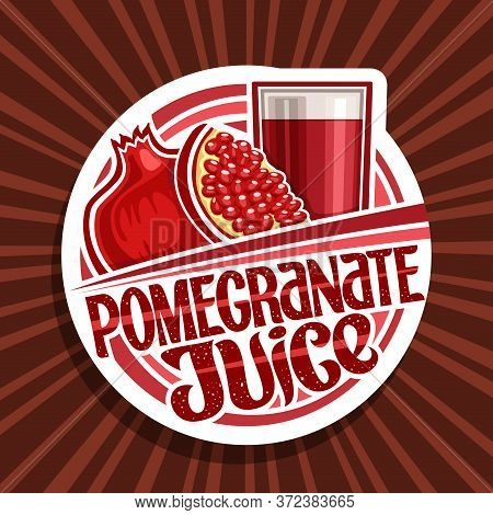 Vector Logo For Pomegranate Juice, Decorative Cut Paper Label With Illustration Of Fruit Drink In Gl