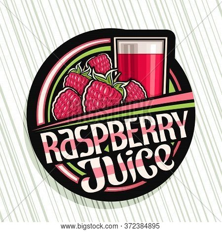 Vector Logo For Raspberry Juice, Dark Decorative Label With Illustration Of Berry Drink In Glass, He