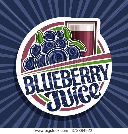 Vector Logo For Blueberry Juice, Decorative Cut Paper Label With Illustration Of Berry Drink In Glas