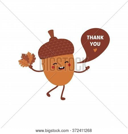 Cute Smiling Acorn Cartoon Character Walking, Smiling, Holding Autumn Leaves In Hands And Saying Tha