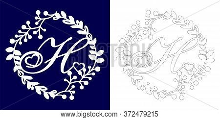 Vector Wedding Initial Monogram For Laser Cutting. Letter H Of The Decorative Monogram In A Floral F