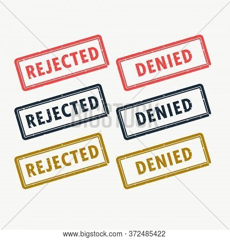 Rejected And Denied Rubber Stamps Set In Different Colors Vector Design Illustration