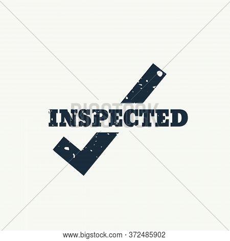 Grunge Inspected Stamp Sign Vector Design Illustration