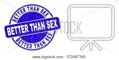 Web Mesh Banner Board Icon And Better Than Sex Seal Stamp. Blue Vector Rounded Grunge Seal Stamp Wit