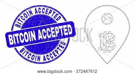 Web Mesh Bitcoin Map Marker Icon And Bitcoin Accepted Seal. Blue Vector Rounded Grunge Seal With Bit