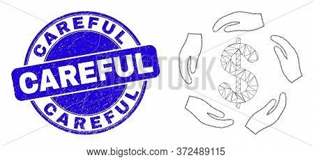 Web Mesh Dollar Care Hands Icon And Careful Seal Stamp. Blue Vector Rounded Scratched Seal Stamp Wit