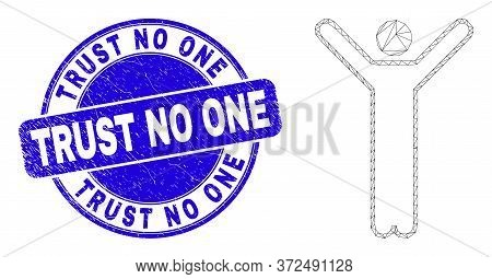 Web Mesh Hands Up Person Icon And Trust No One Seal. Blue Vector Rounded Scratched Seal With Trust N