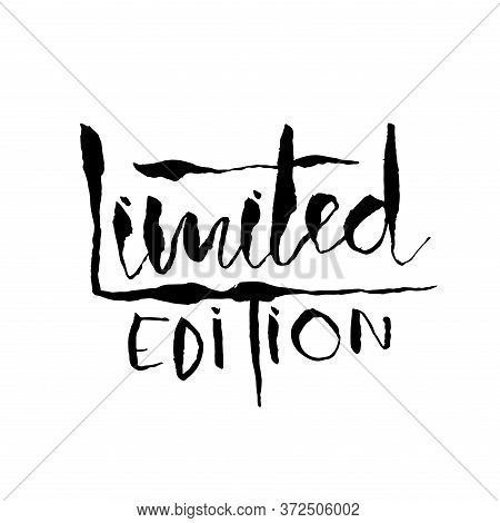 Limited Edition. Ink Handwritten Lettering. Modern Dry Brush Calligraphy. Typography Poster Design.