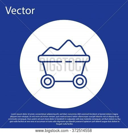 Blue Line Coal Mine Trolley Icon Isolated On Blue Background. Factory Coal Mine Trolley. White Circl