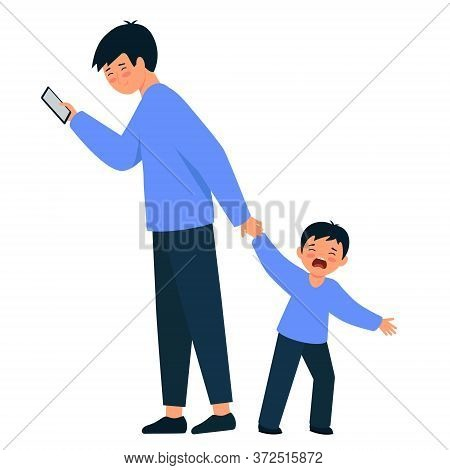 A Man Holds The Hand Of A Crying Child. The Father Looks At The Smartphone And Ignores The Son.