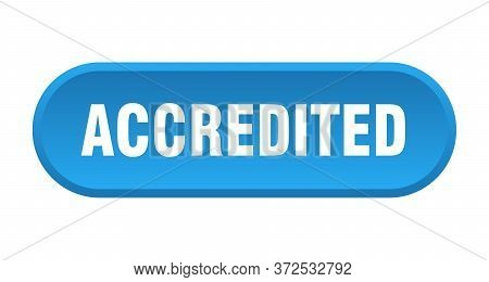 Accredited Button. Accredited Rounded Blue Sign. Accredited
