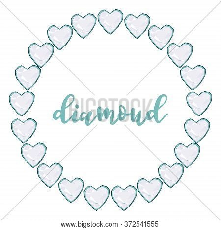 White Heart Diamond Gems Circle Frame Isolated On White Background. Vector Jewels Or Precious Diamon