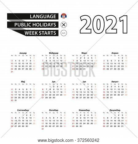 2021 Calendar In Serbian Language, Week Starts From Sunday. Vector Illustration.