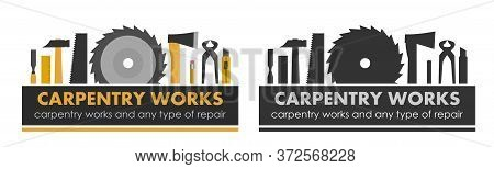 Carpentry Works And Any Type Of Repair. Logo Of Handyman Services. Carpenter. Hand Tools Of Universa
