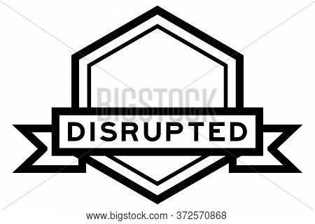 Vintage Black Color Hexagon Label Banner With Word Disrupted On White Background