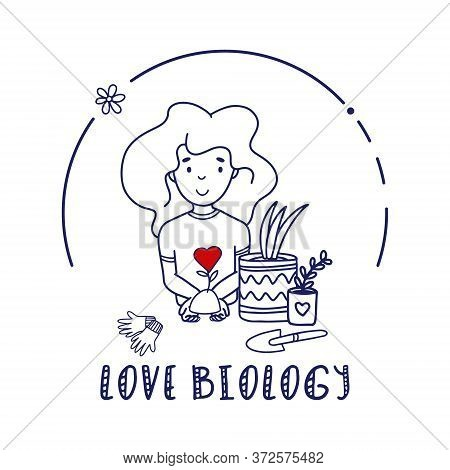 Hobby Biology Class For Kids Doodle Illustration. Cute Little Girl Holds Plant With Red Heart. Vecto