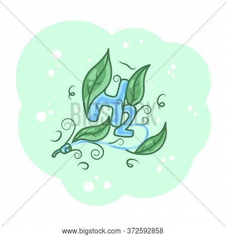 Conceptual Art. Environmentally Friendly Fuel. Hydrogen. Handmade. Vector Illustration On A Green Ba