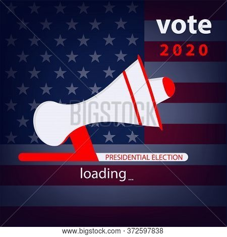 Megaphone - Vote 2020- Presidential Election - National American Flag - Vector. Banner. Poster