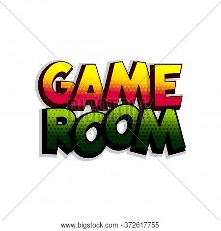 Game Room Comic Book Text Badge On White Background. Colored Funny Cartoon Halftone Text For Child R