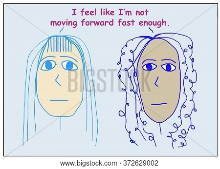 Color Cartoon Of Two Concerned, Ethnically Diverse Women Stating I Feel Like I Am Not Moving Forward