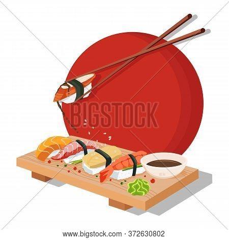 Set Sushi. Chopsticks, Wasabi, Soy Sauce, Nigiri, Rolls And Wood Serving Board. Color Vector Flat Ca