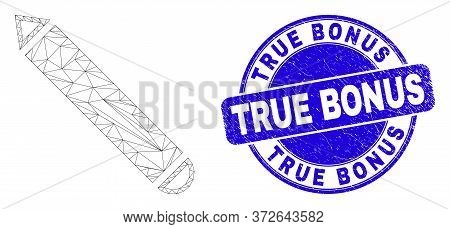 Web Mesh Pencil Icon And True Bonus Seal Stamp. Blue Vector Round Textured Seal Stamp With True Bonu