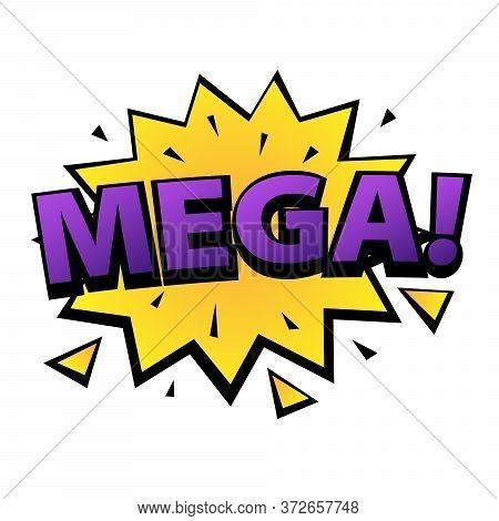 Comic Lettering Mega. Comic Speech Bubble With Emotional Text Mega. Vector Bright Dynamic Cartoon Il