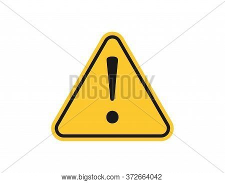 Warning Sign With Exclamation Icon. Danger Message With Alert Symbol. Isolated Yellow Triangle With