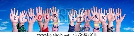 Children Hands Building Word Kinder Staerken Means Strengthen Children, Blue Sky