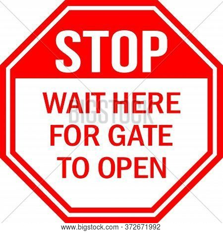 Wait Here For Gate To Open Stop Sign. Red Background. Perfect For Backgrounds, Backdrop, Sign, Symbo