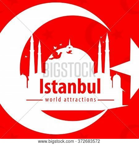 Symbol Of Turkey And Istanbul City. Banner And Poster Template. Flat Design. Vector Illustration.