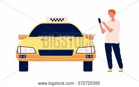 Man Call Taxi. Guy Using Car Online App. Cartoon Flat Yellow Auto And Smiling Boy Vector Illustratio
