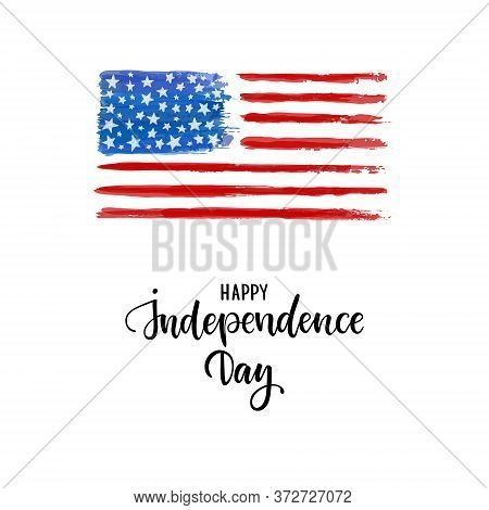 Happy Independence Day Card. American Independence Typography Card. Modern Brush Calligraphy Text On