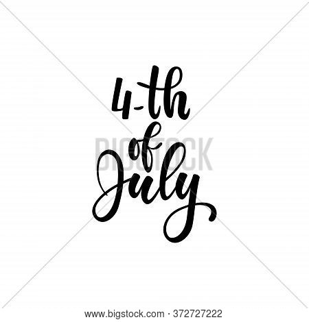 Happy 4th Of July Card. American Independence Typography Card. Modern Black And White Brush Calligra