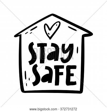 Stay Safe. Self-isolation Poster. Stay At Home To Reduce Risk Of Infection And Spreading The Virus C