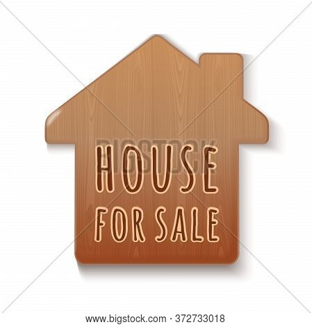 House For Sale - Text On A Wooden House. Wooden Sign. Sell House. For Sale Tag. Vector Illustration
